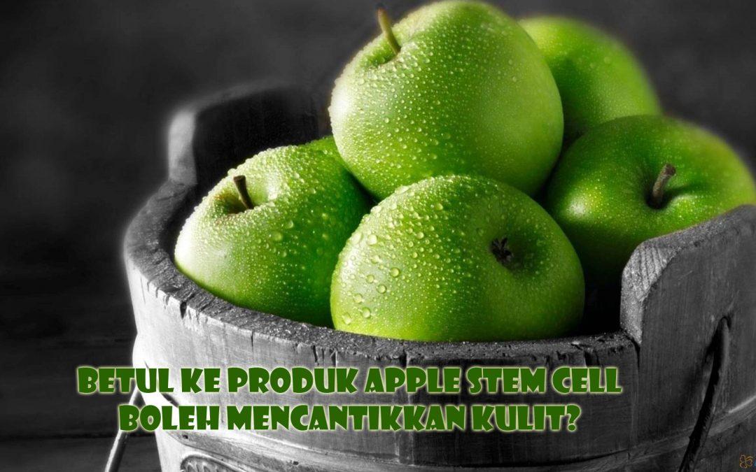 Betul Ke Produk Apple Stem Cell Bagus untuk Kesihatan dan Kulit?