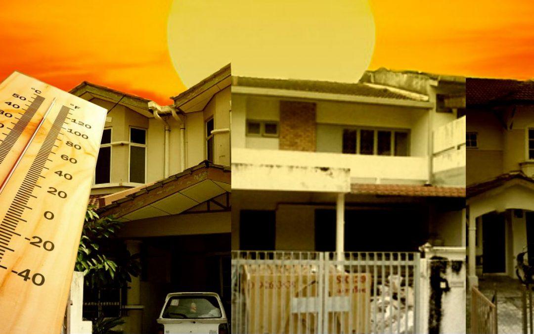 Sebab-sebab Rumah Anda Panas dan Bagaimana Mengatasinya (Bhg 1 dari 2)