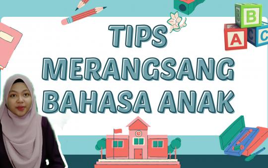 tips merangsang bahasa anak anda